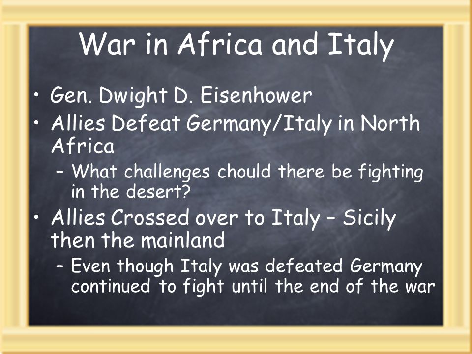 War in Africa and Italy Gen. Dwight D. Eisenhower