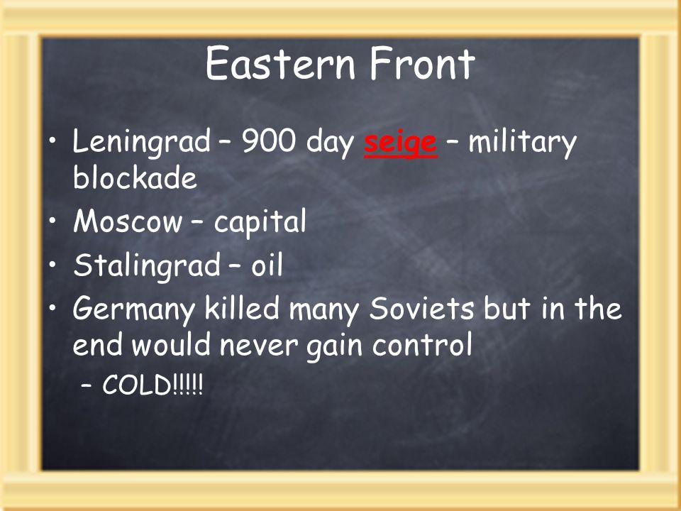 Eastern Front Leningrad – 900 day seige – military blockade