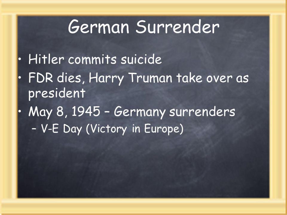 German Surrender Hitler commits suicide