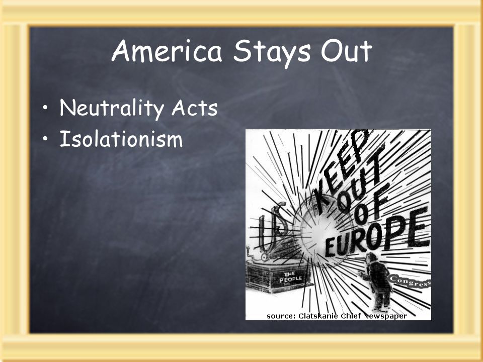 America Stays Out Neutrality Acts Isolationism
