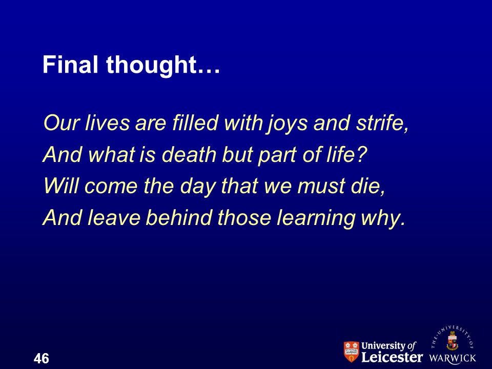 Final thought… Our lives are filled with joys and strife,