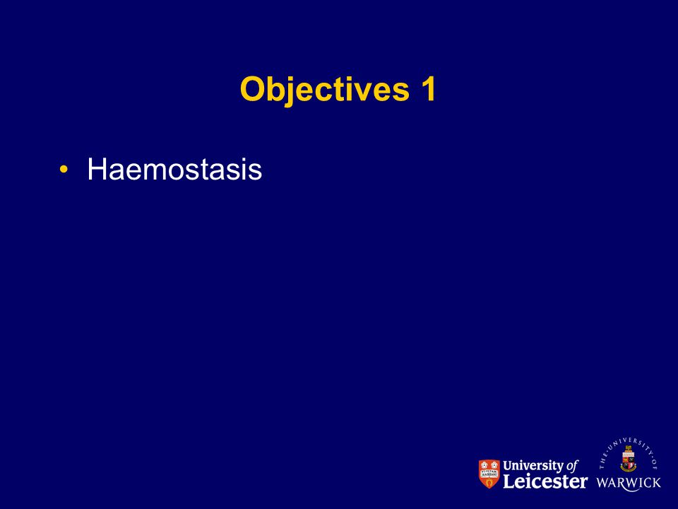 Objectives 1 Haemostasis
