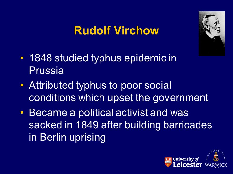 Rudolf Virchow 1848 studied typhus epidemic in Prussia