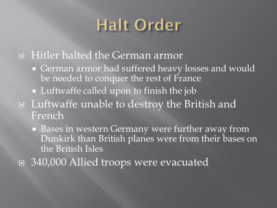Halt Order Hitler halted the German armor