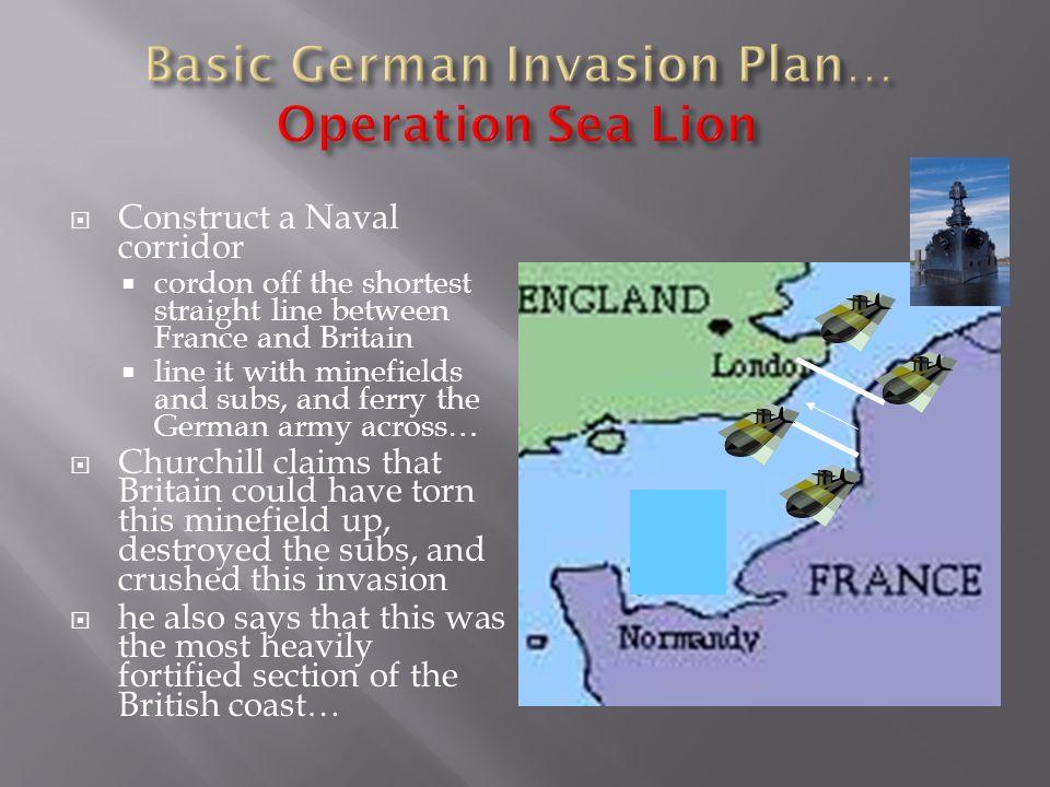 Basic German Invasion Plan… Operation Sea Lion