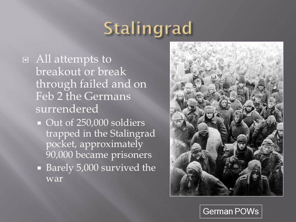 Stalingrad All attempts to breakout or break through failed and on Feb 2 the Germans surrendered.