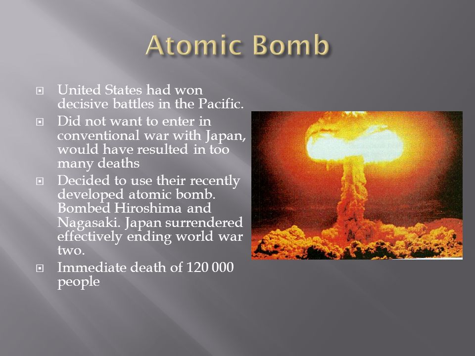Atomic Bomb United States had won decisive battles in the Pacific.