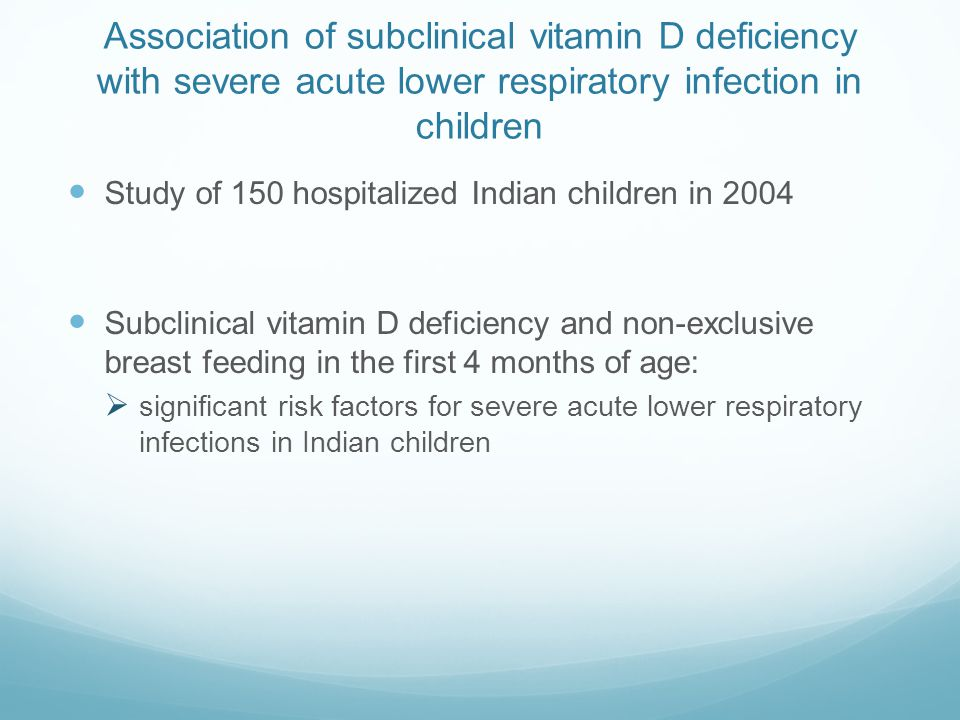 Association of subclinical vitamin D deficiency with severe acute lower respiratory infection in children