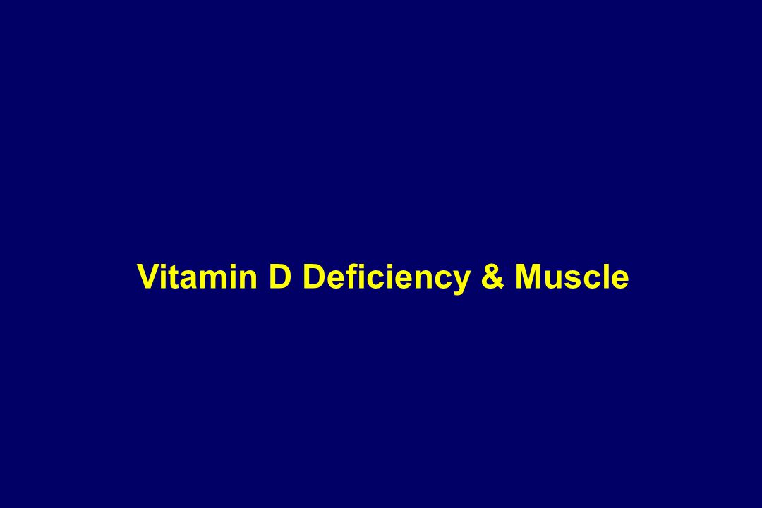 Vitamin D Deficiency & Muscle