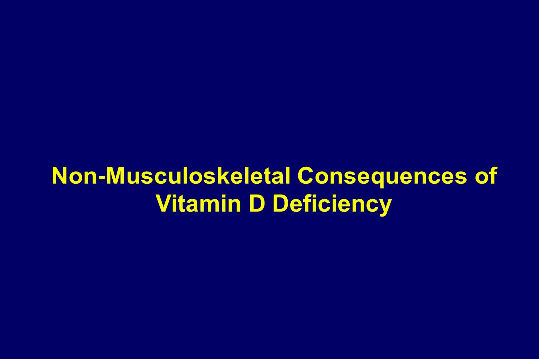 Non-Musculoskeletal Consequences of Vitamin D Deficiency