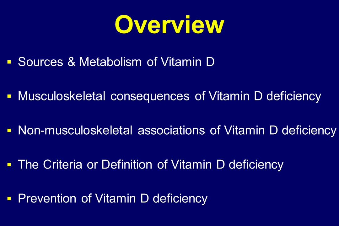 Overview Sources & Metabolism of Vitamin D