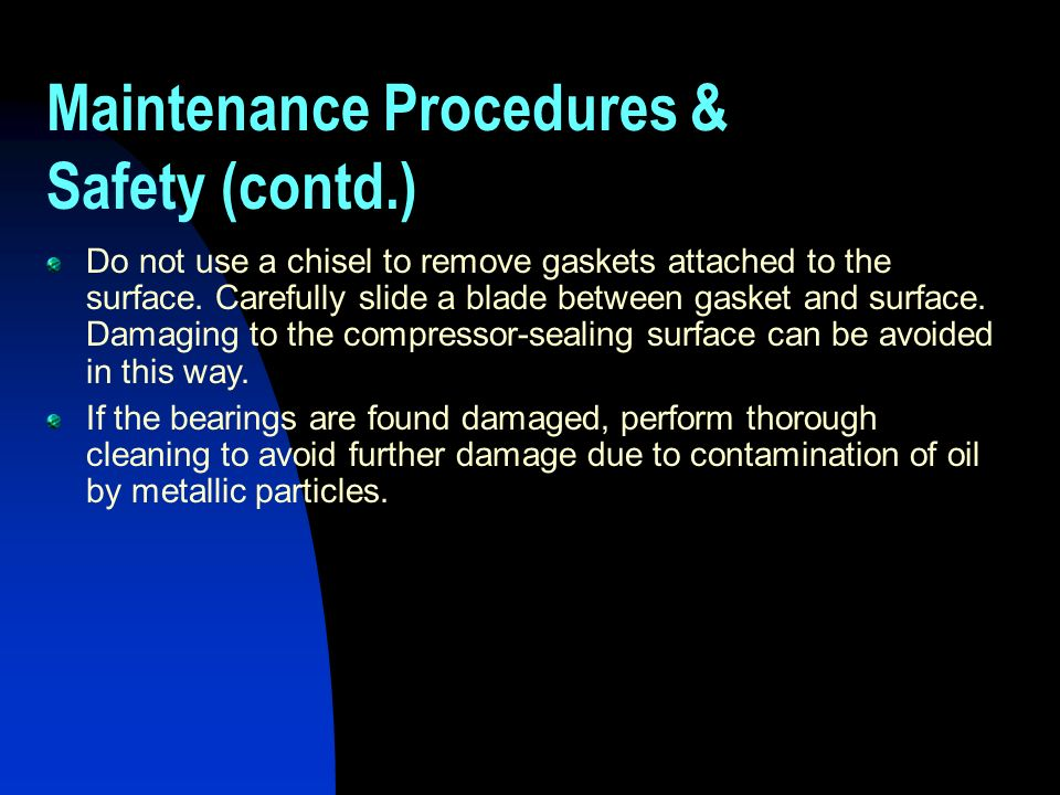 Maintenance Procedures & Safety (contd.)
