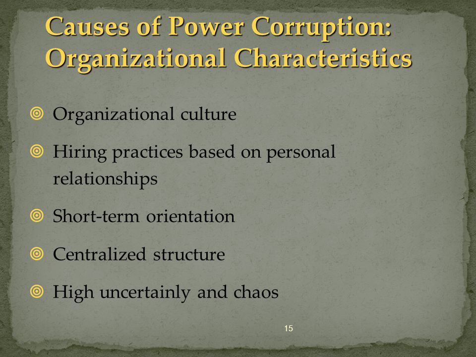 Causes of Power Corruption: Organizational Characteristics
