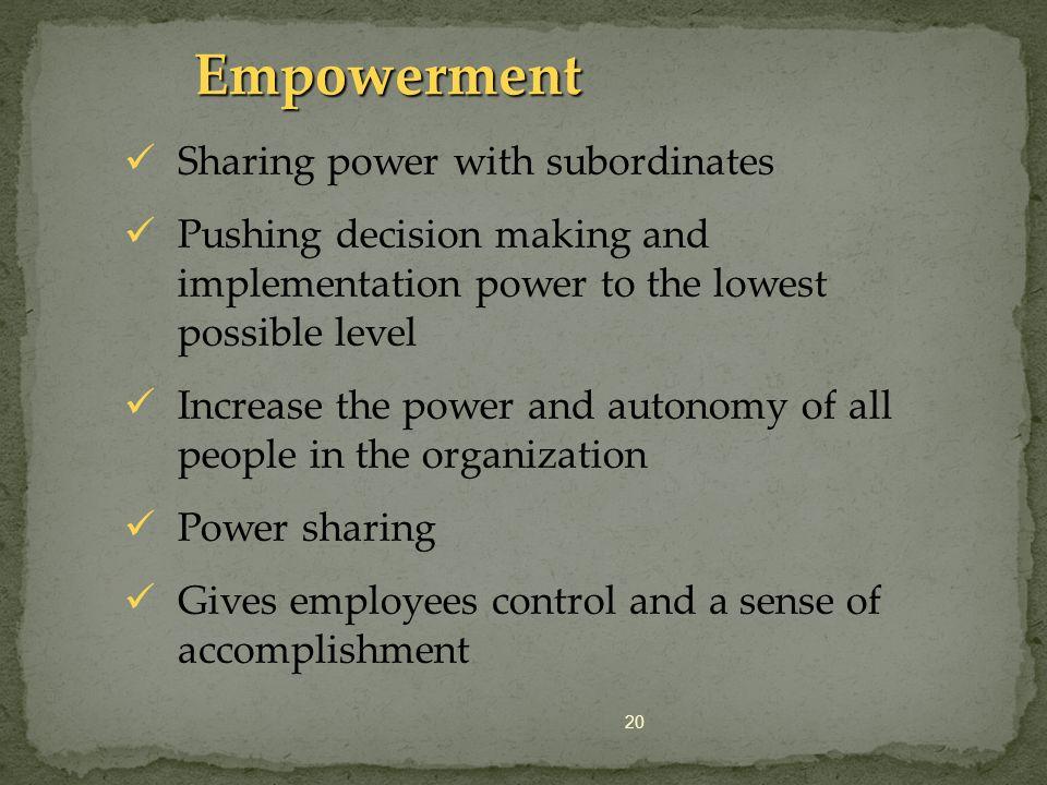 Empowerment Sharing power with subordinates