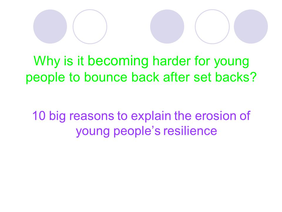 10 big reasons to explain the erosion of young people's resilience