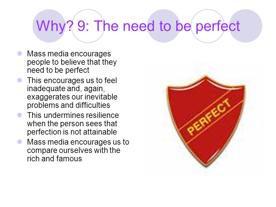 Why 9: The need to be perfect