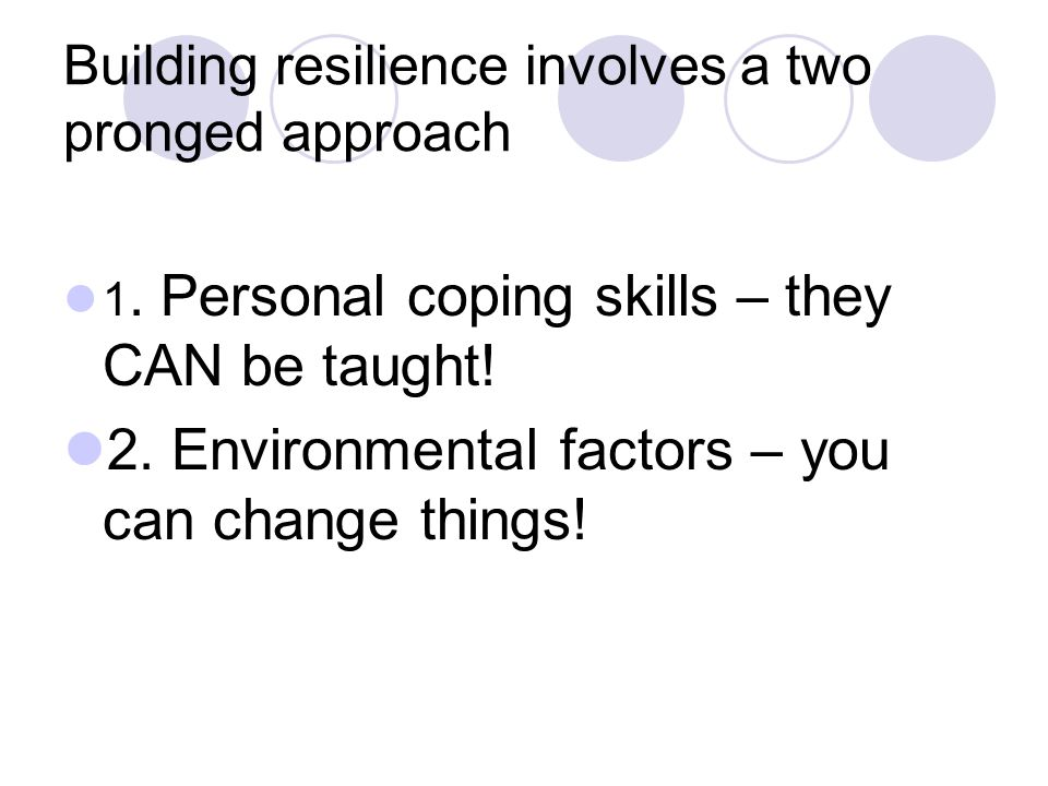 Building resilience involves a two pronged approach