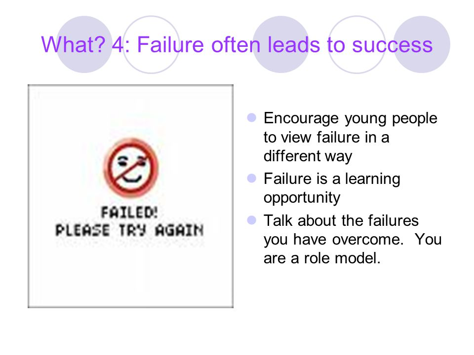 What 4: Failure often leads to success