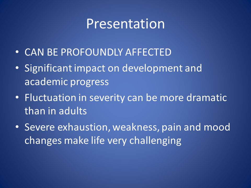 Presentation CAN BE PROFOUNDLY AFFECTED