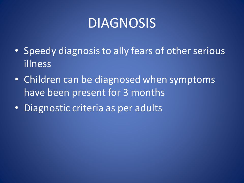 DIAGNOSIS Speedy diagnosis to ally fears of other serious illness