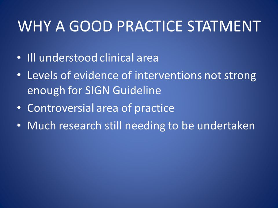 WHY A GOOD PRACTICE STATMENT