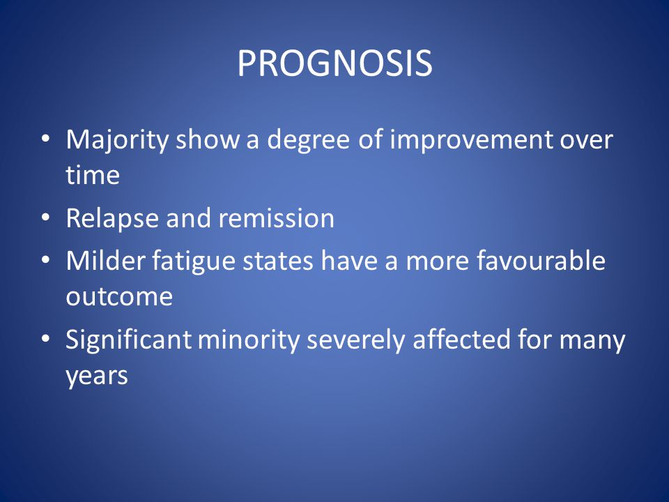 PROGNOSIS Majority show a degree of improvement over time