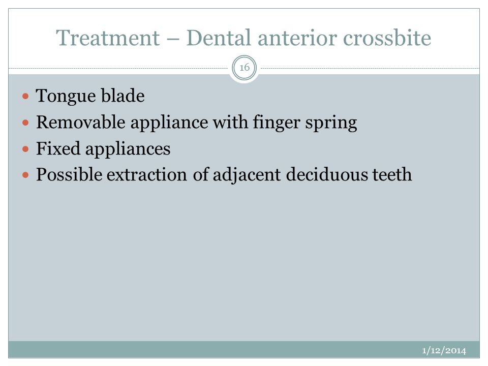 Treatment – Dental anterior crossbite
