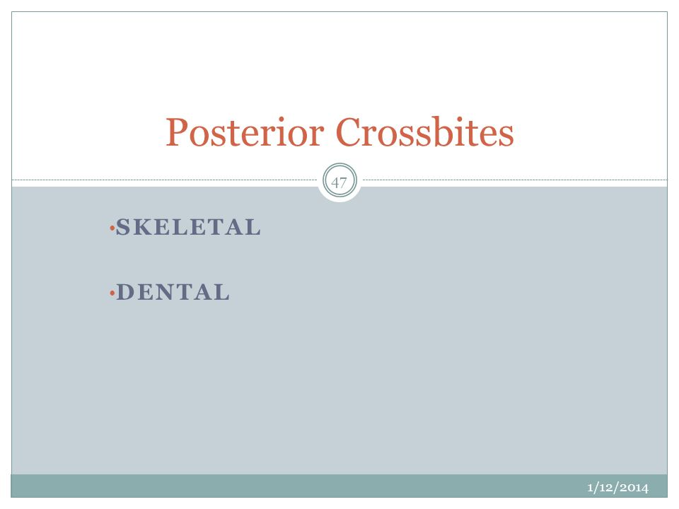 Posterior Crossbites Skeletal dental 3/25/2017