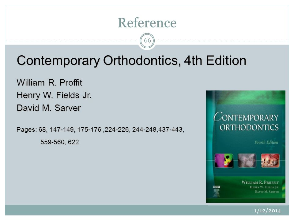 Reference Contemporary Orthodontics, 4th Edition William R. Proffit