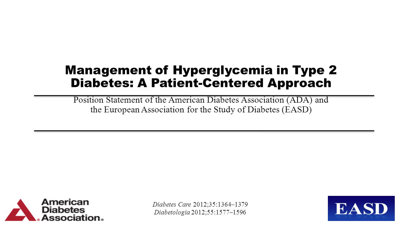 Management of Hyperglycemia in Type 2 Diabetes: A Patient-Centered Approach Position Statement of the American Diabetes Association (ADA) and the European Association for the Study of Diabetes (EASD)