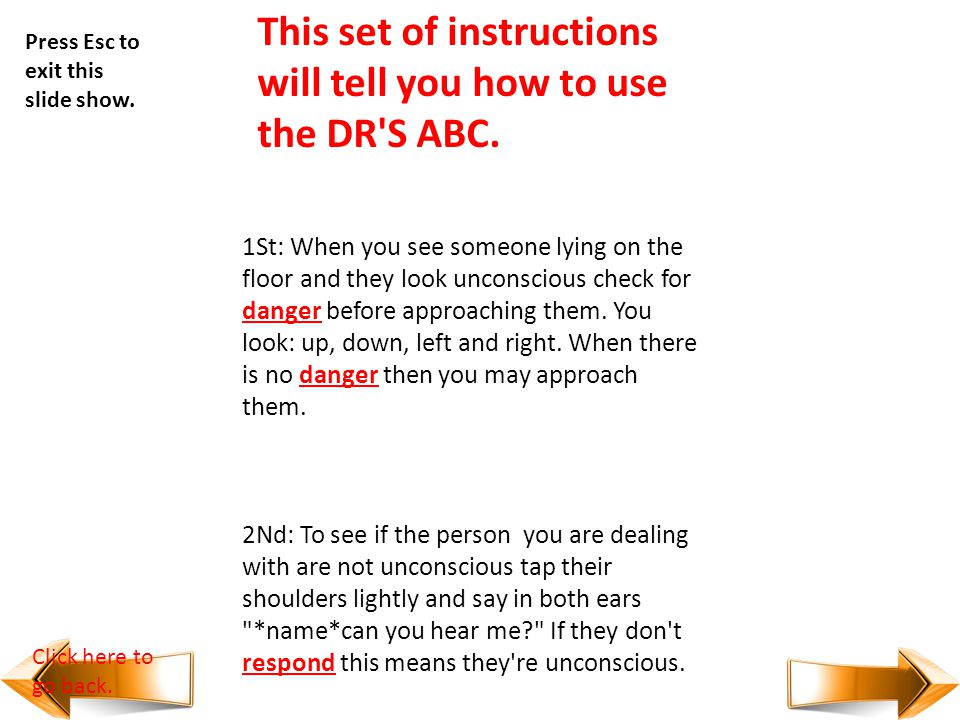 This set of instructions will tell you how to use the DR S ABC.