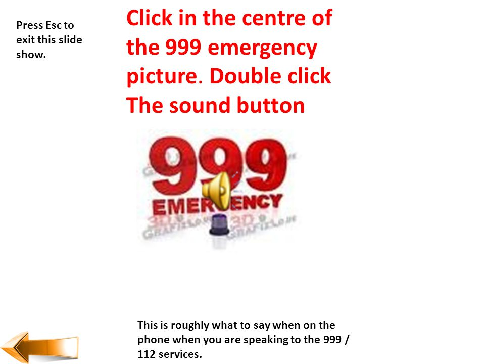 Click in the centre of the 999 emergency picture. Double click