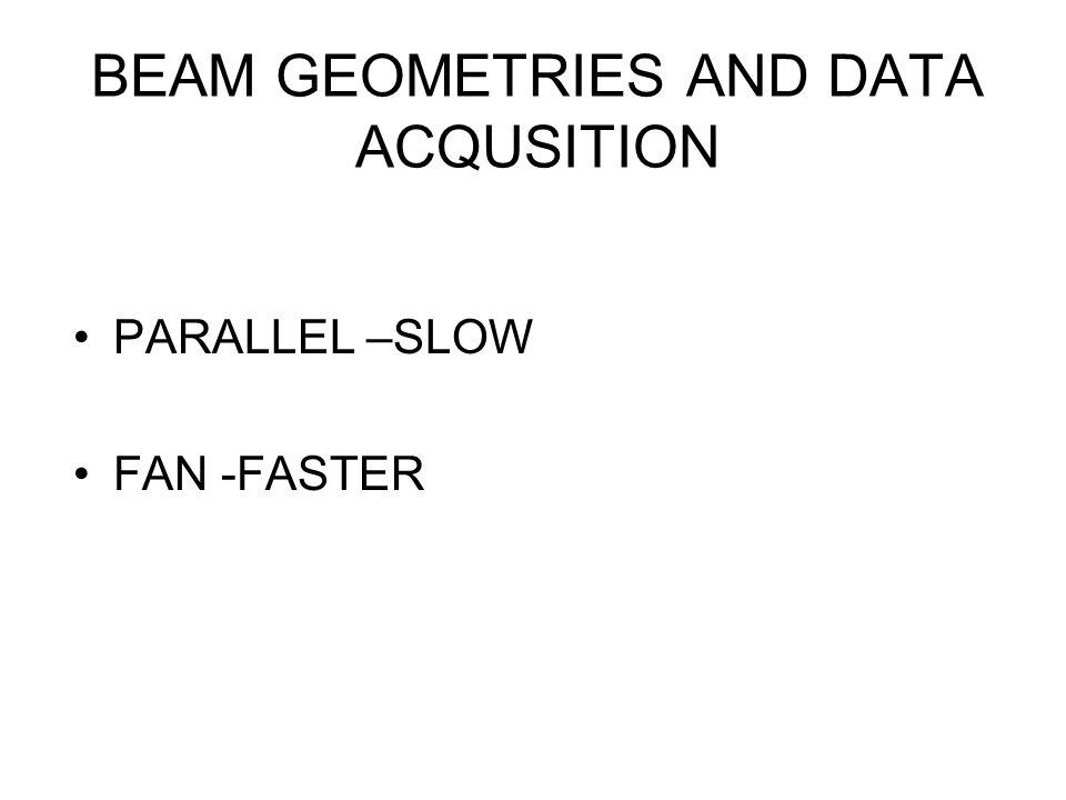 BEAM GEOMETRIES AND DATA ACQUSITION