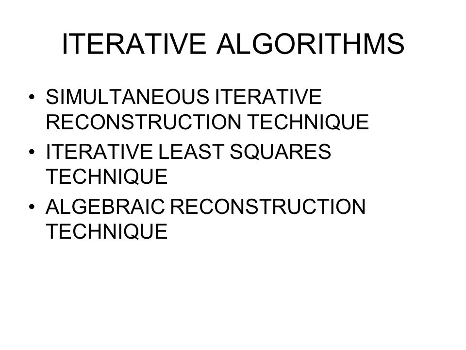 ITERATIVE ALGORITHMS SIMULTANEOUS ITERATIVE RECONSTRUCTION TECHNIQUE
