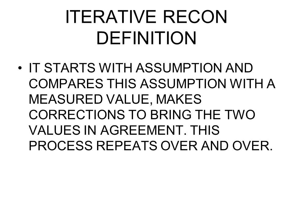 ITERATIVE RECON DEFINITION