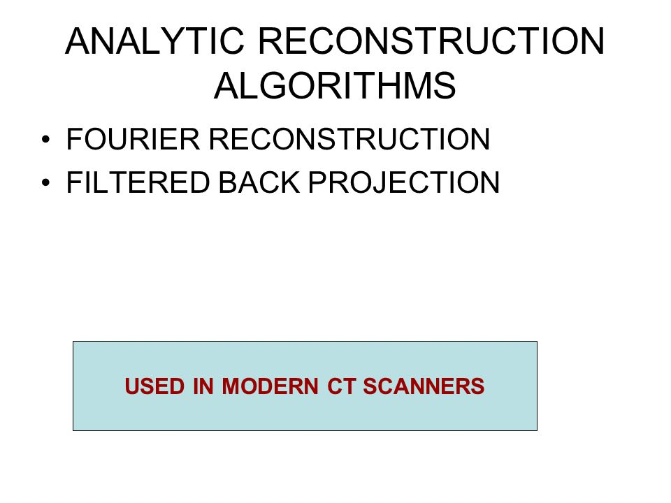 ANALYTIC RECONSTRUCTION ALGORITHMS