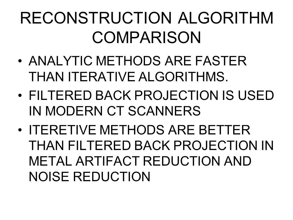 RECONSTRUCTION ALGORITHM COMPARISON