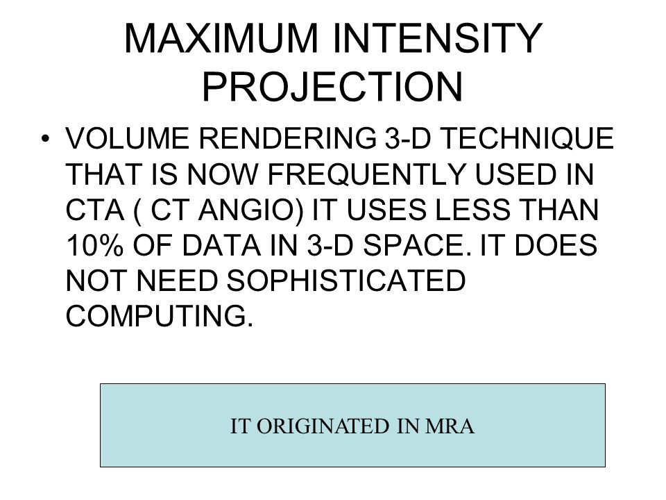 MAXIMUM INTENSITY PROJECTION