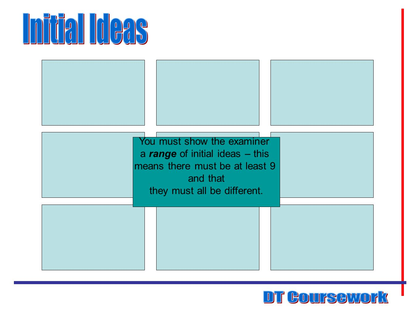 Initial Ideas DT Coursework You must show the examiner
