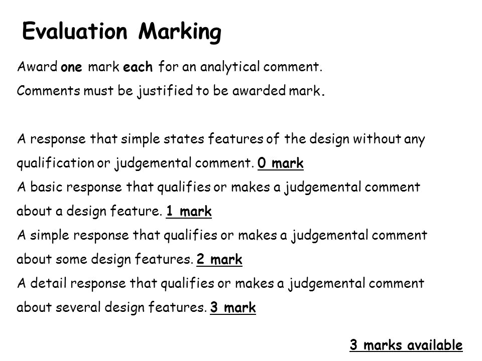 Evaluation Marking Award one mark each for an analytical comment.