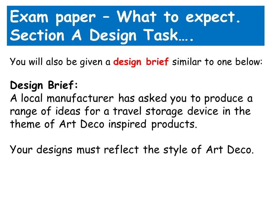 Exam paper – What to expect. Section A Design Task….