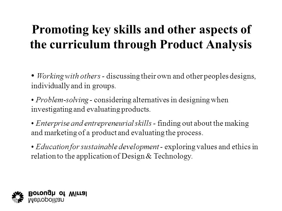 Promoting key skills and other aspects of the curriculum through Product Analysis