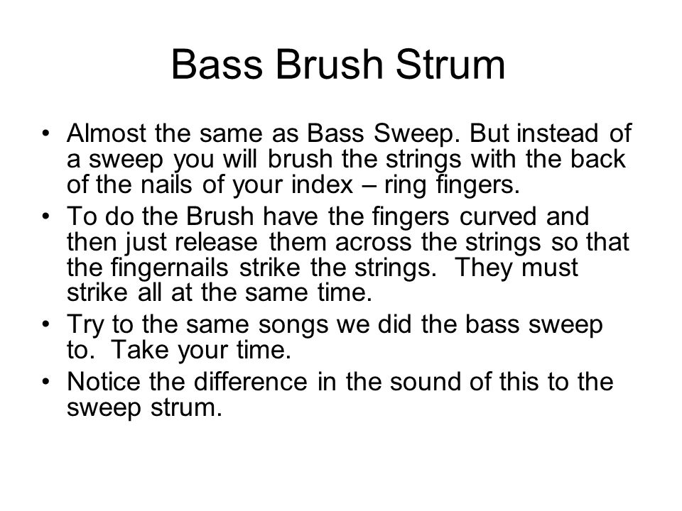 Bass Brush Strum