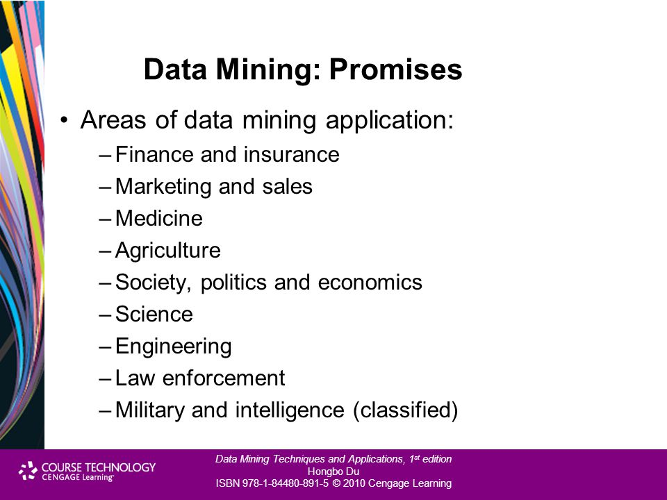 Data Mining: Promises Areas of data mining application: