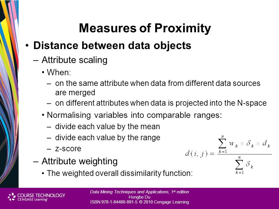 Measures of Proximity Distance between data objects Attribute scaling