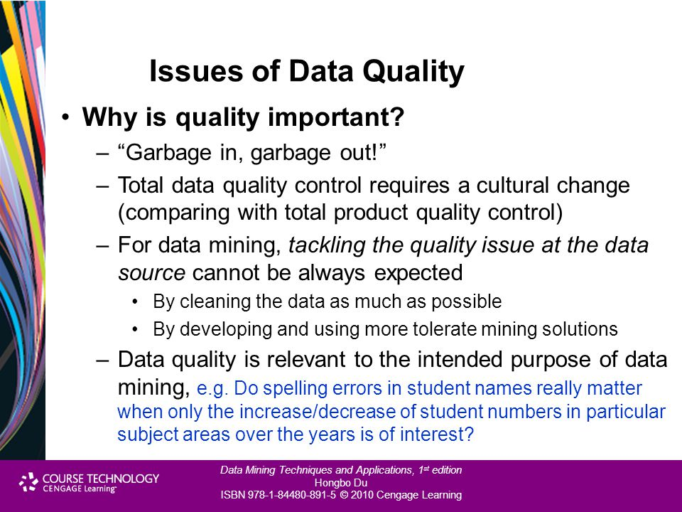 Issues of Data Quality Why is quality important
