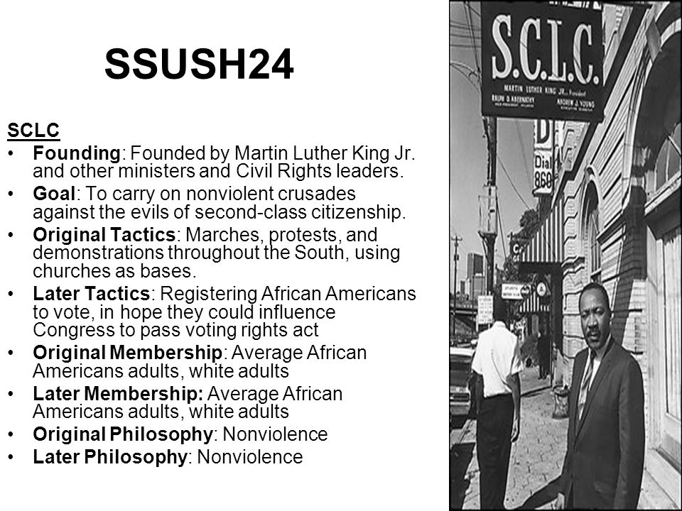 SSUSH24 SCLC. Founding: Founded by Martin Luther King Jr. and other ministers and Civil Rights leaders.