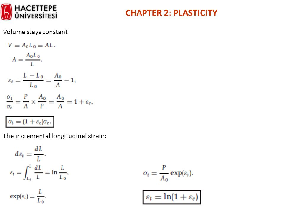 CHAPTER 2: PLASTICITY Volume stays constant
