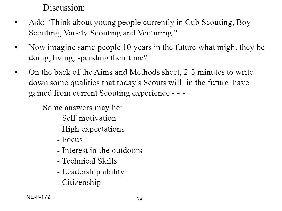 Discussion: Ask: Think about young people currently in Cub Scouting, Boy Scouting, Varsity Scouting and Venturing.