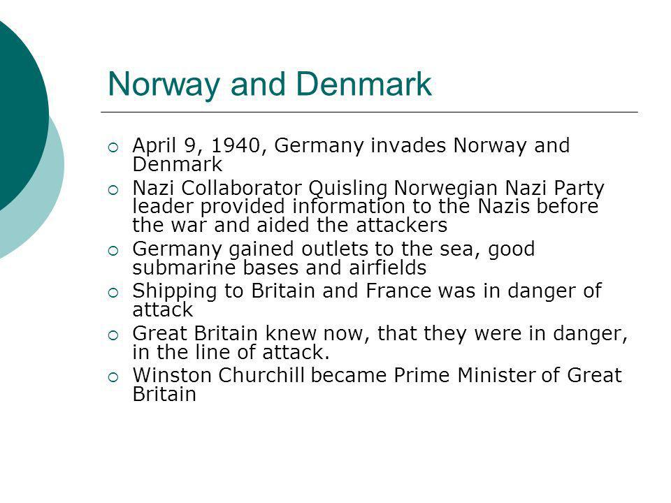 Norway and Denmark April 9, 1940, Germany invades Norway and Denmark
